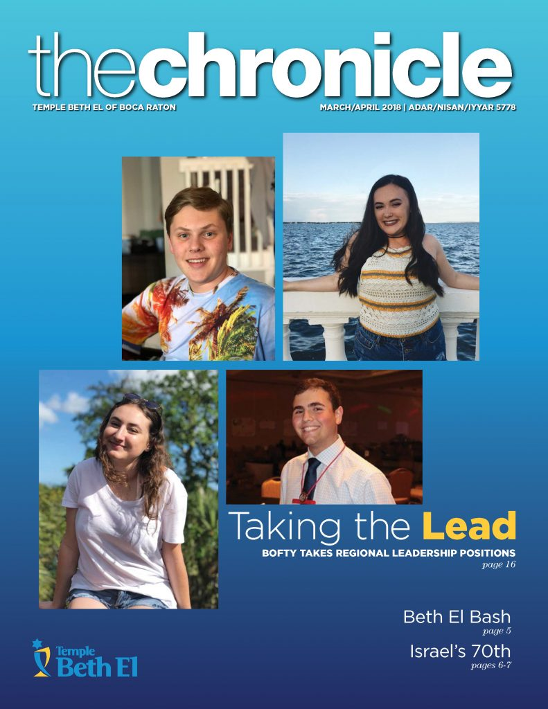The Chronicle, March April 2018, Newsletter published by Temple Beth El of Boca Raton, Fl