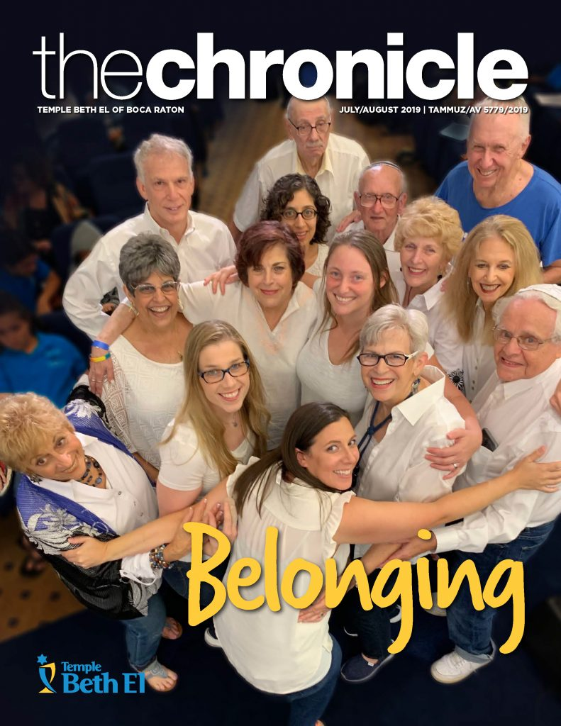 The Chronicle, July August 2019, Newsletter published by Temple Beth El of Boca Raton, Fl