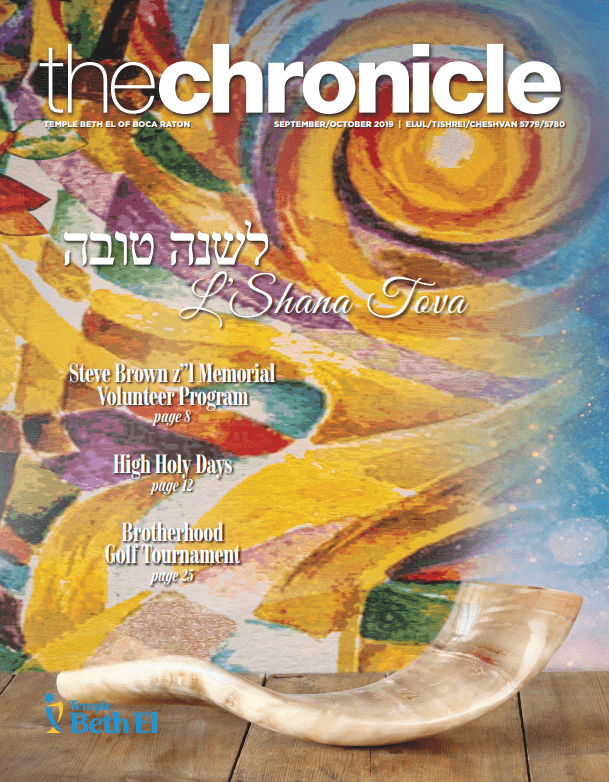 The Chronicle, September October 2019, Newsletter published by Temple Beth El of Boca Raton, Fl