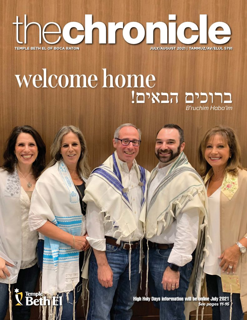 The Chronicle, July August 2021, Newsletter published by Temple Beth El of Boca Raton, Fl