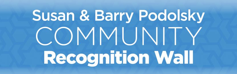 Susan and Barry Podolsky Community Recognition Wall