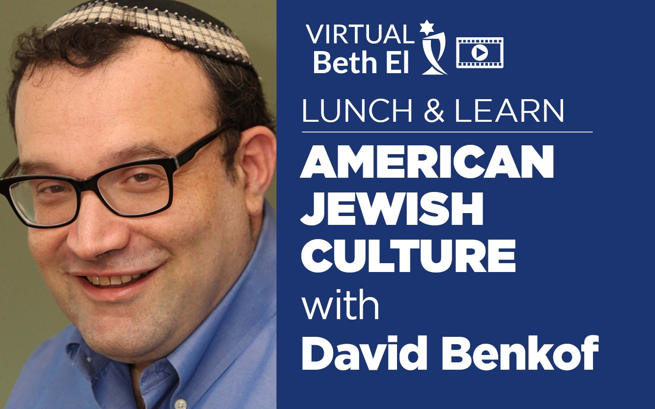 Lunch and Learn: American Jewish Culture with David Benkof event graphic July 2021