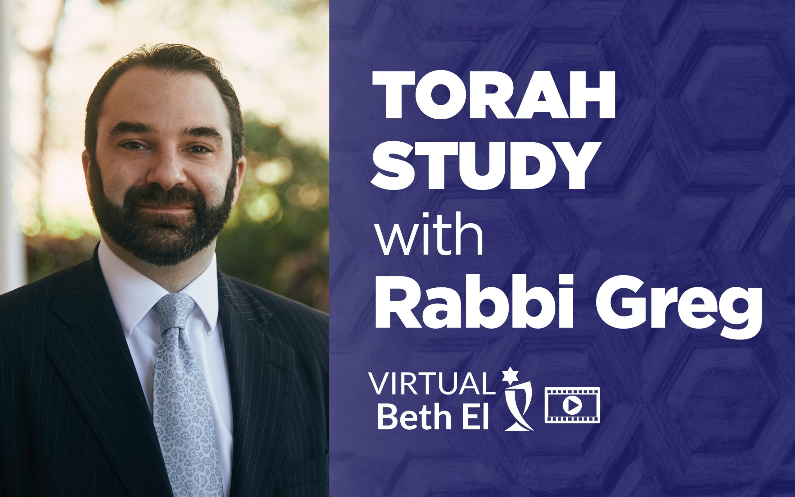 Torah Study with Rabbi Greg Weisman event graphic for Virtual Beth El Temple Beth El of Boca Raton