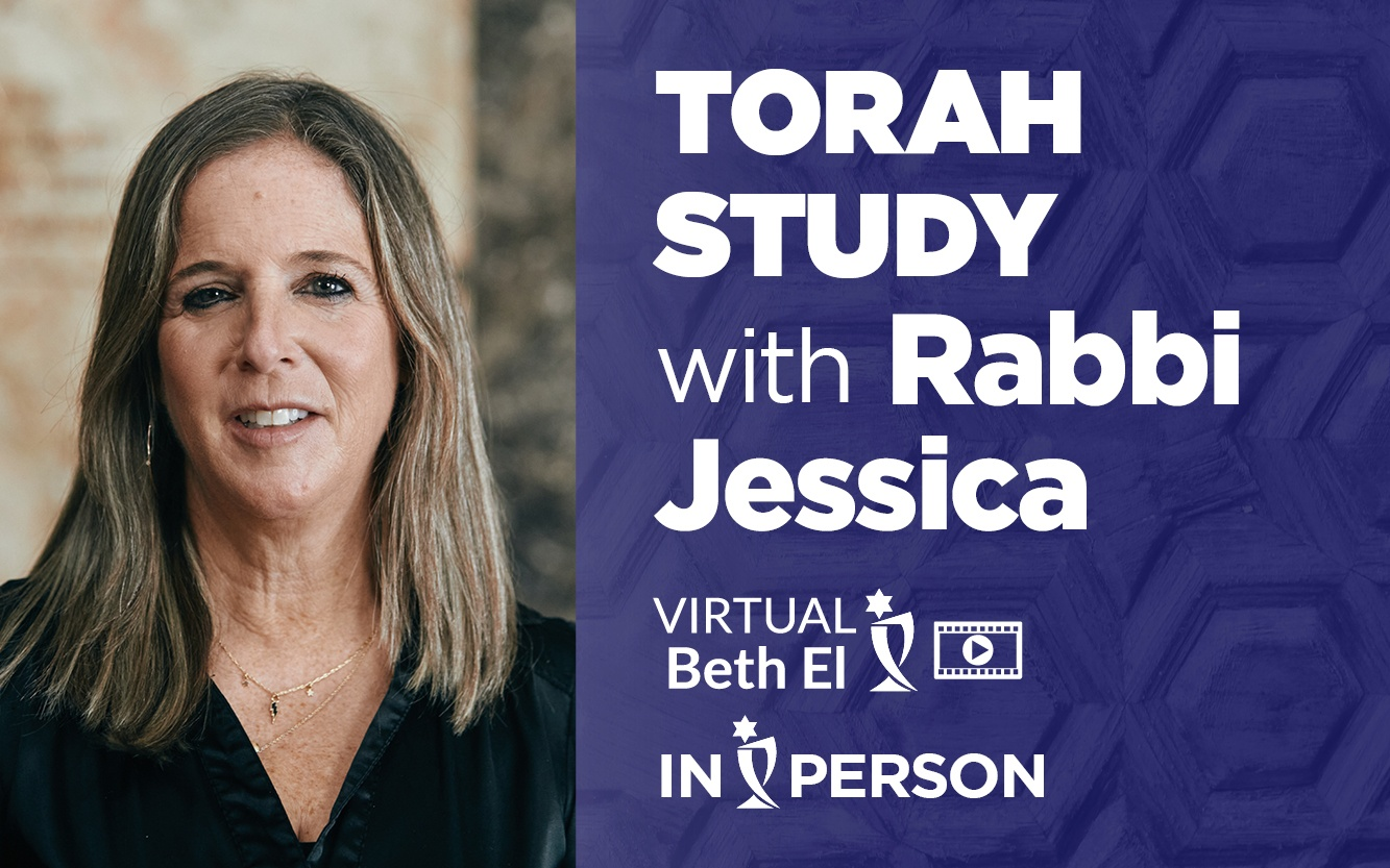 Torah Study with Rabbi Jessica Spitalnic Mates event graphic, virtual and in person event offered by Temple Beth El