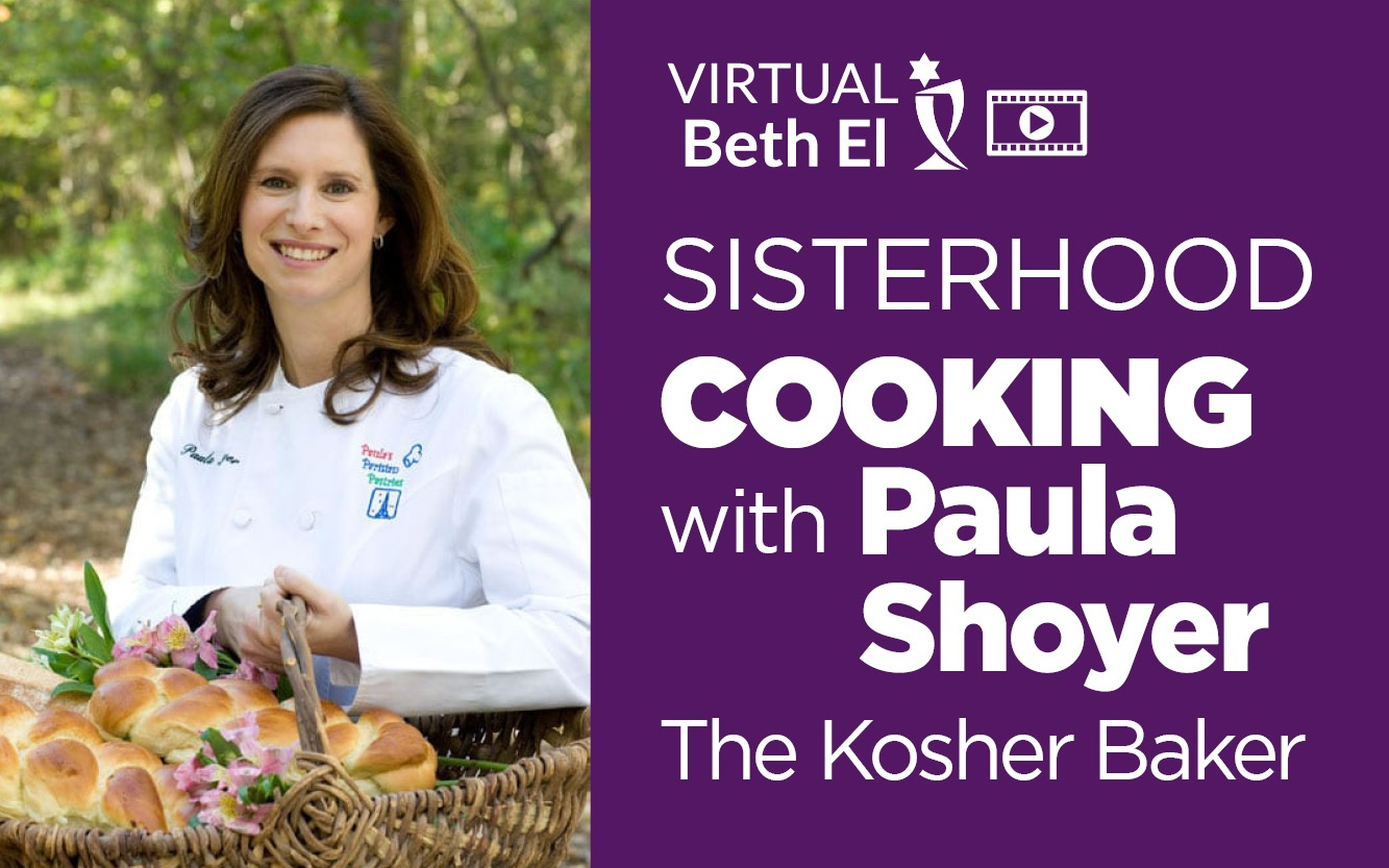 Sisterhood Cooking with Paula Shoyer event graphic for Temple Beth El of Boca Raton